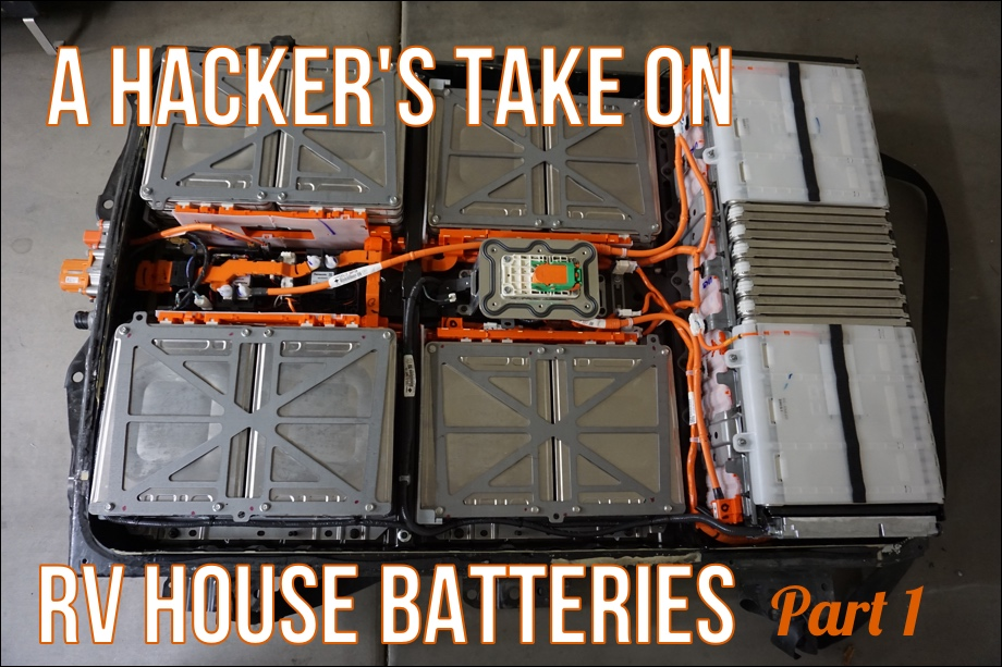 A Hacker's Take on RV House Batteries: Part 1 - Researching and Deciding on our Battery