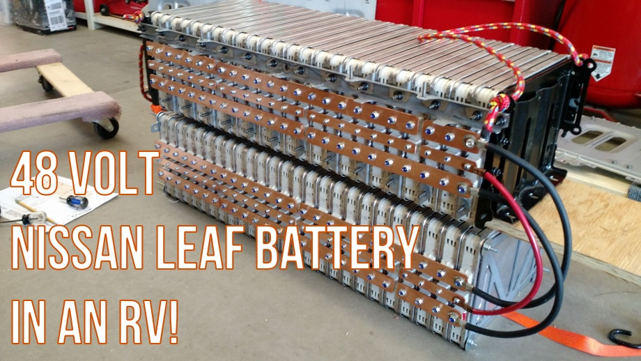 A Hacker's Take on RV House Batteries: Part 2 - Reconfiguring a Nissan Leaf Battery