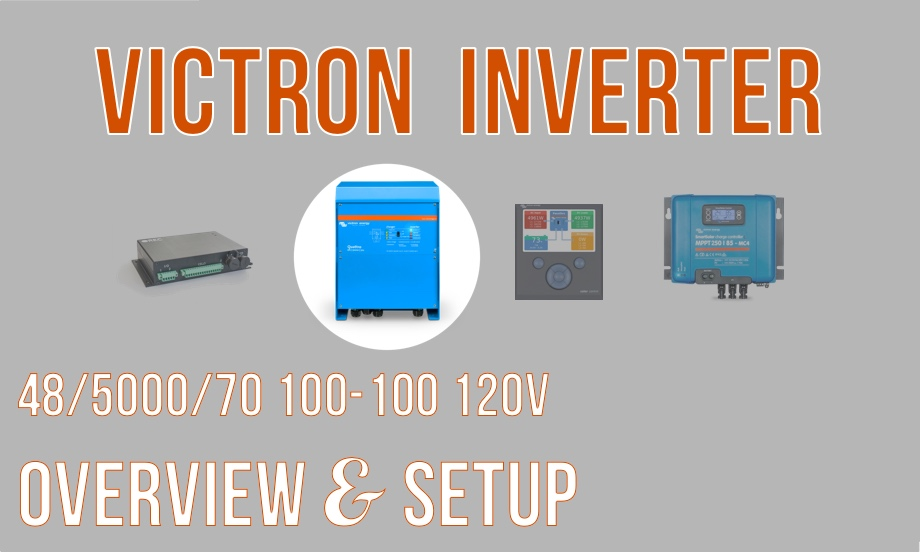 Victron Quattro 48/5000/70 Inverter Part 1: Overview and Test