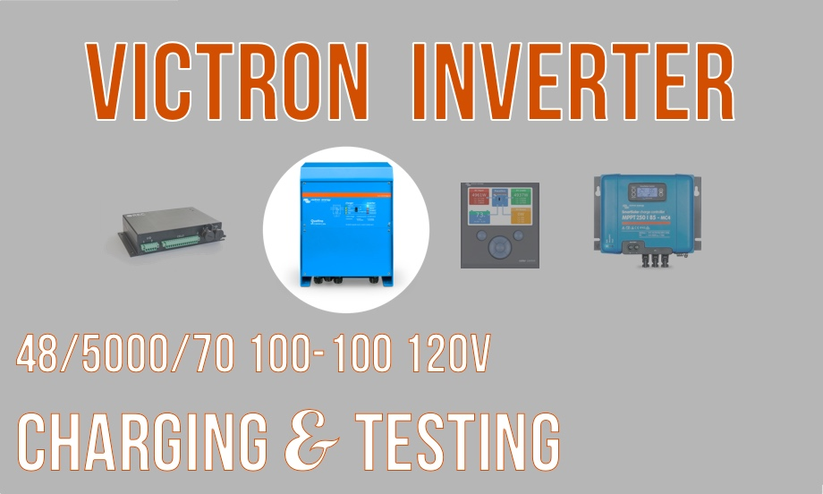 Victron Quattro 48/5000/70 Inverter Part 2: Charging & Testing with Our Air Conditioner