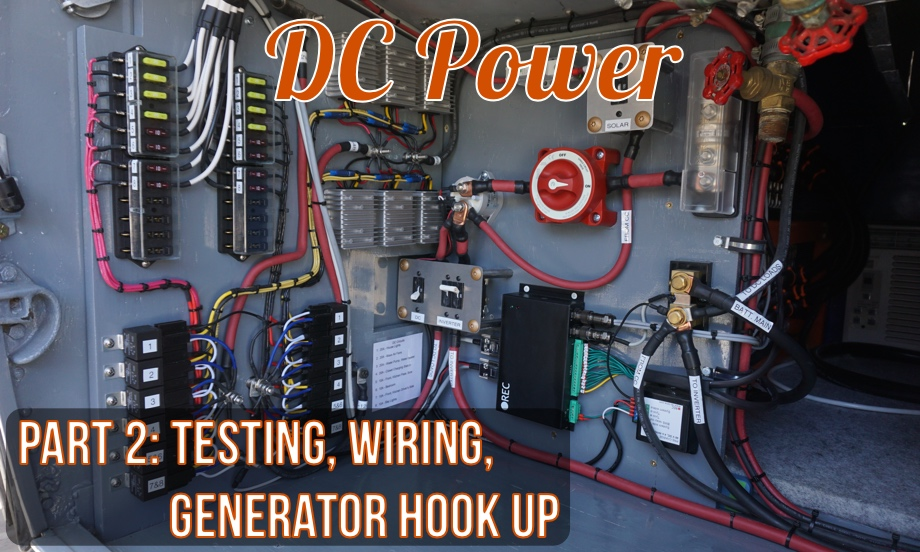 DC Power Part 2: Testing, Running Cable, Generator Hook-Up