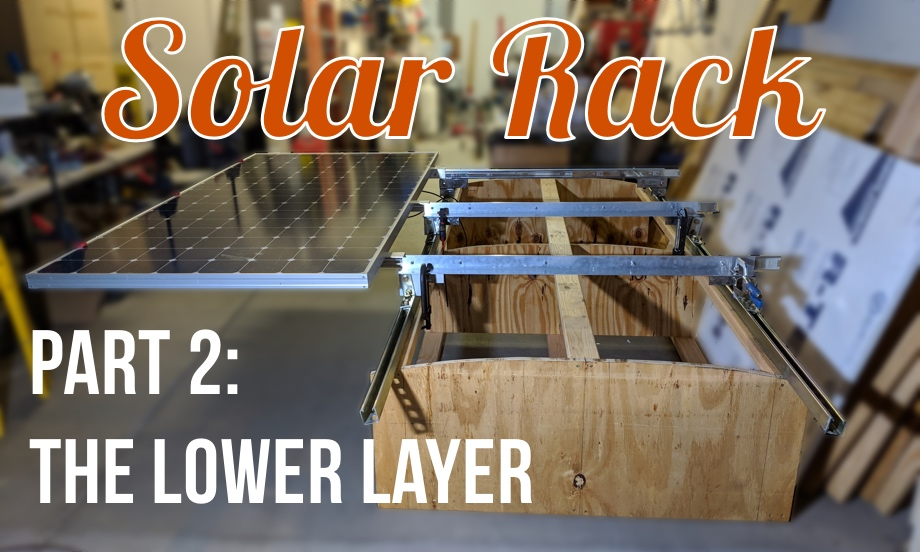 Solar Rack: Part 2 - Building the Lower Layer