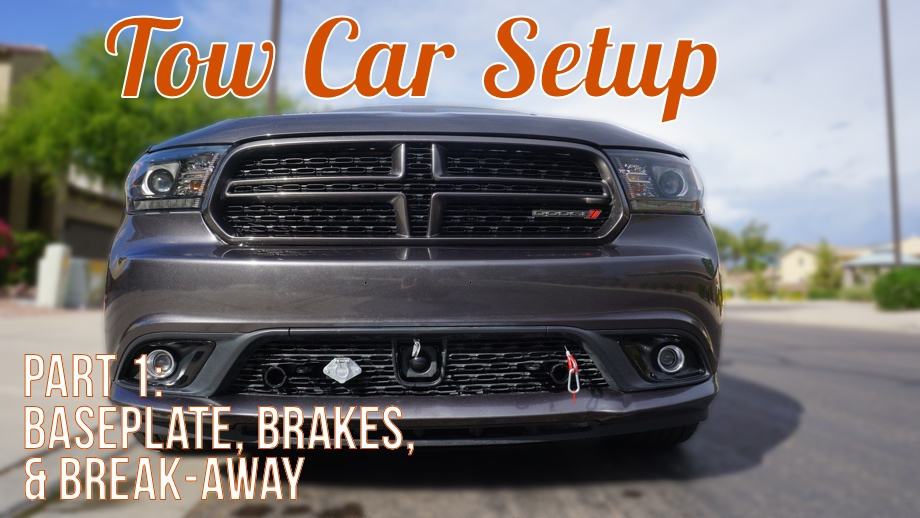 Setting Up our Tow Vehicle (2014 Dodge Durango) - Part One: Intro, Baseplate, & Brakes