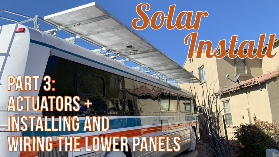 Solar Install:  Part 3 - Mounting the Actuators & Installing and Wiring the Lower Panels