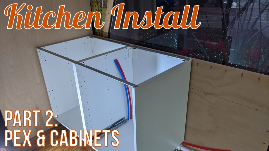 Kitchen Install - Part 2: PEX & Cabinets (plus waste tank flush out)
